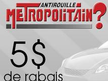 Coupon rabais 5$ Antirouille Métropolitain !