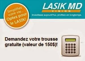 Trousse Lasik MD gratuite (valeur de 150$) .